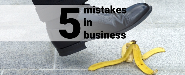 Five mistakes in business