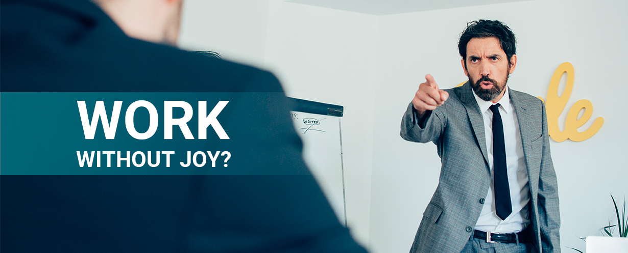 Why work without joy causes a real damage to health?