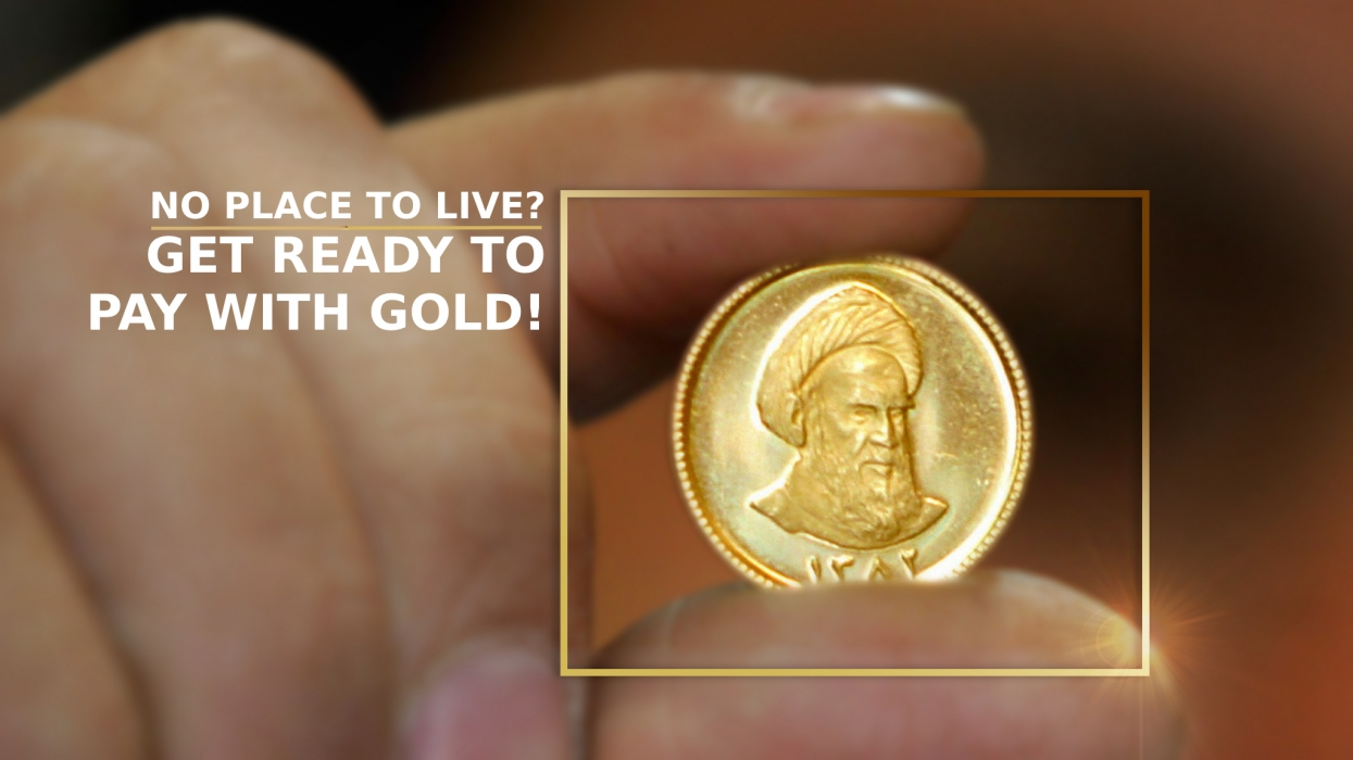 No place to live? Get ready to pay with gold!