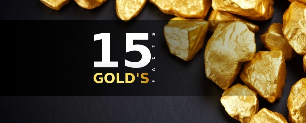 The wonders of gold: 15 little-known facts