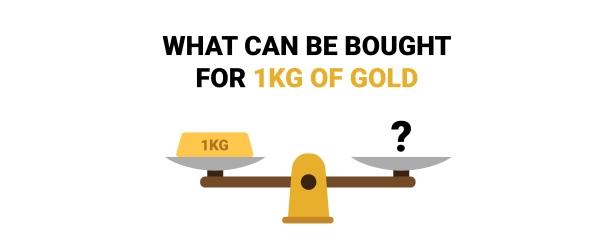 Cosa si può comprare con 1 kg d'oro?